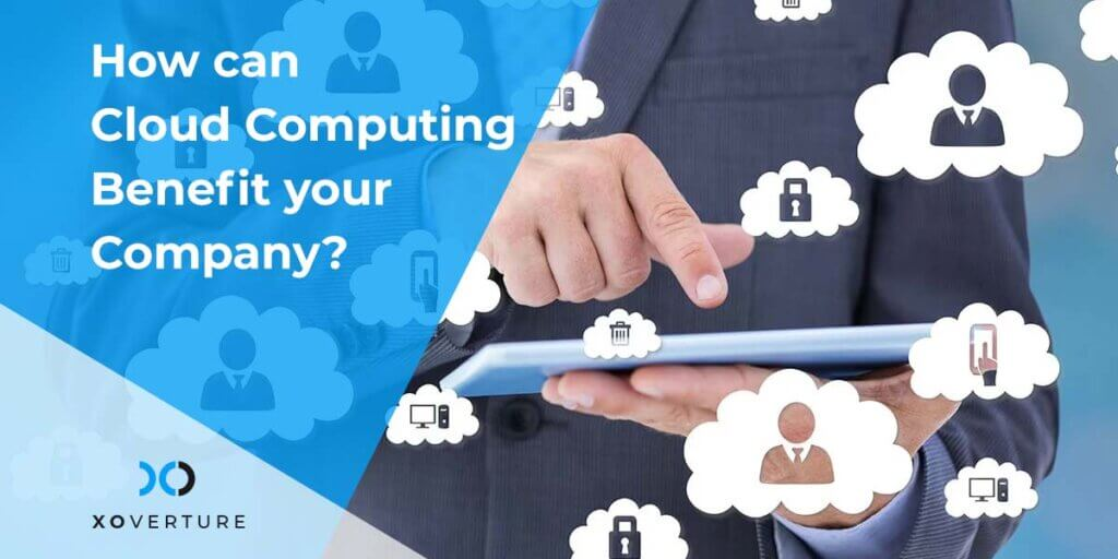 Howcan Cloud Computing Benefit your Company