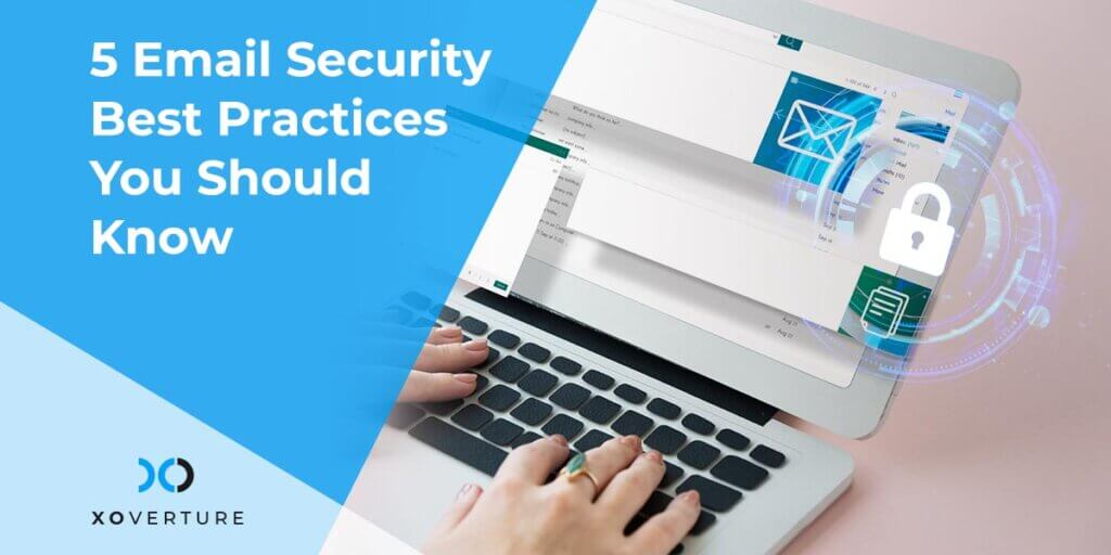 5 Email Security Best Practices You Should Know