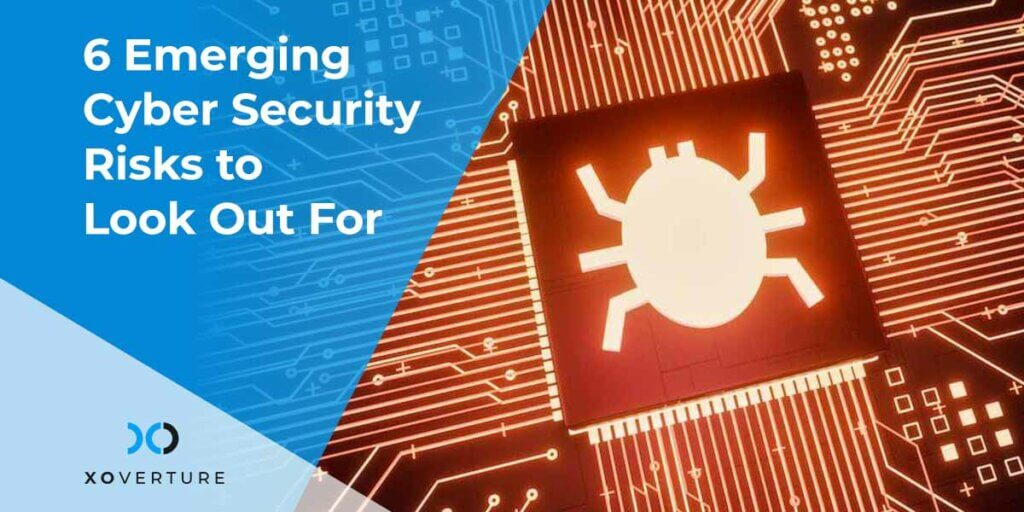 6 Emerging Cyber Security Risks to Look Out For