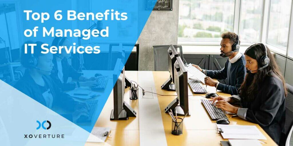Top 6 Benefits of ManagedITServices