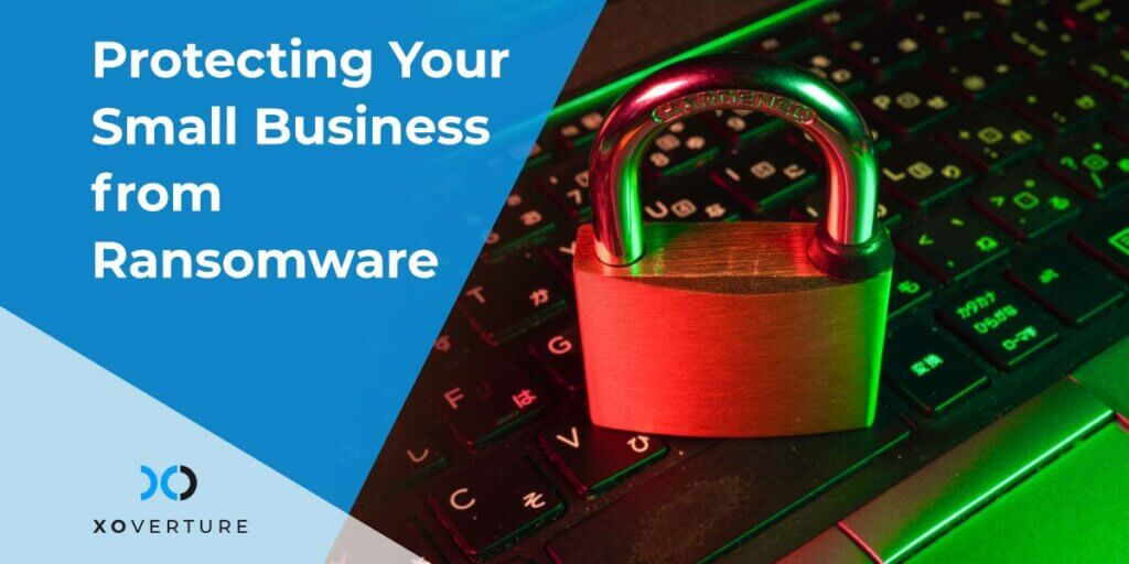 Protecting Your Small Business from Ransomware