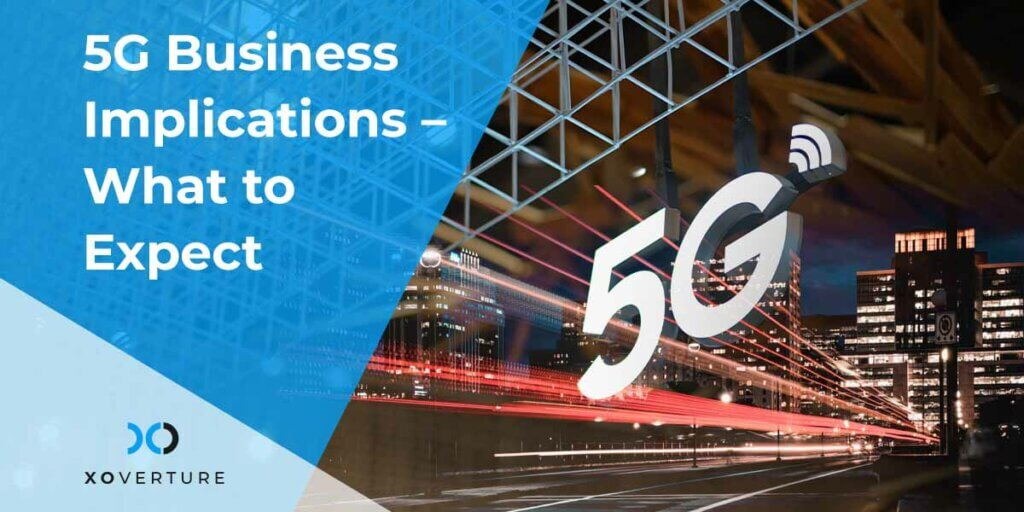 5G Business Implications – What to Expect