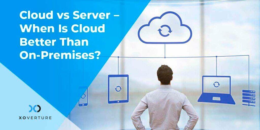 Cloud vs Server – When Is Cloud Bette