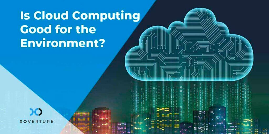 Is Cloud Computing Good for the Environment